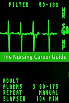 Nursing Career Guide and Outlook: The Essential Handbook for Anyone Considering a Career in Nursing by [Mintue Help Guides]