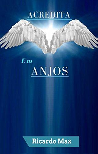 Acredita Em Anjos (Portuguese Edition)