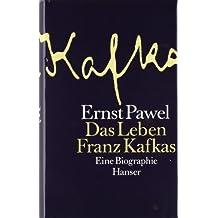 Das Leben Franz Kafkas: Eine Biographie