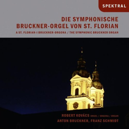 Die symphonische Bruckner-Orgel von St. Florian