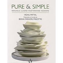 Pure & simple : Nouvelle cuisine végétarienne indienne