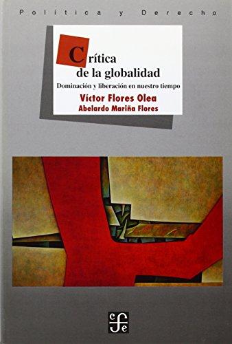 Critica de la globalidad/Global Critics: Dominacion Y Liberacion En Nuestro Tiempo/Domination and Liberation in Our Time