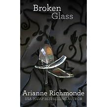 Broken Glass (The Glass Trilogy) (Volume 2) by Arianne Richmonde (2015-03-05)