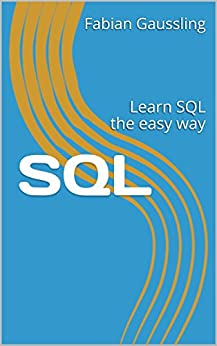SQL: Learn SQL the easy way by [Gaussling, Fabian]