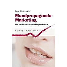 Mundpropaganda-Marketing: Was Unternehmen wirklich erfolgreich macht (dtv Beck Wirtschaftsberater)