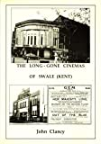 The Long-Lost Cinemas of Swale (Kent)