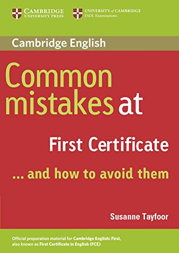 Common Mistakes at First Certificate. Book: ...and how to avoid them
