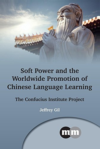 soft-power-and-the-worldwide-promotion-of-chinese-language-learning-the-confucius-institute-project-