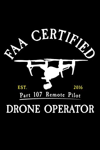 FAA Certified Part 107 Remote Pilot Drone Operator: FAA Part 107 Remote Pilot 120 Page Matte Cover Lined Journal -
