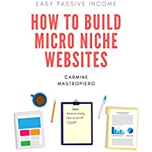 How to Build a Micro Niche Website: Earn Passive Income With Ad Networks and Affiliate Marketing (English Edition)