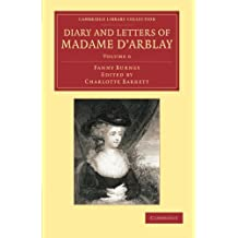 Diary and Letters of Madame d'Arblay: Volume 6: Edited by her Niece