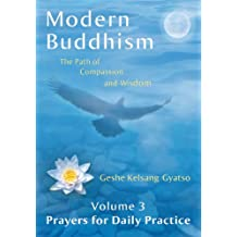 Modern Buddhism: The Path of Compassion and Wisdom - Volume 3 Prayers for Daily Practice (English Edition)