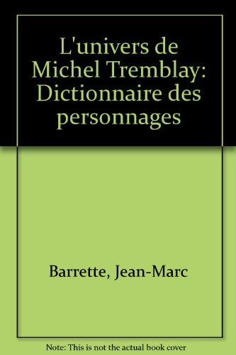 L'UNIVERS DE MICHEL TREMBLAY