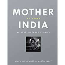 Mother India at Home: Recipes Pictures Stories