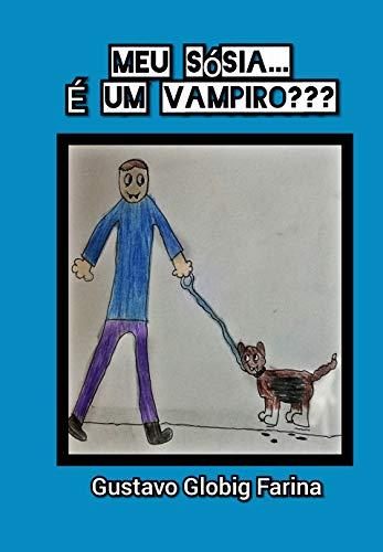 Meu sósia é.... Um vampiro??? (Portuguese Edition) eBook: Farina ...