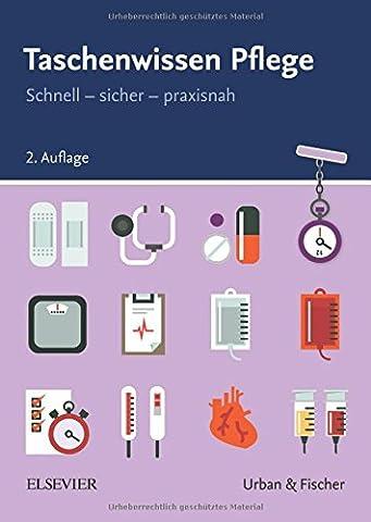 Taschenwissen Pflege: Schnell - sicher -