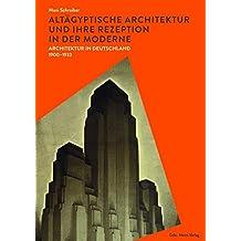 Altägyptische Architektur und ihre Rezeption in der Moderne: Architektur in Deutschland 1900–1933
