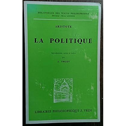 Aristote. La Politique : @ ... Nouvelle traduction avec introduction, notes et index par J. abbé Jules Tricot