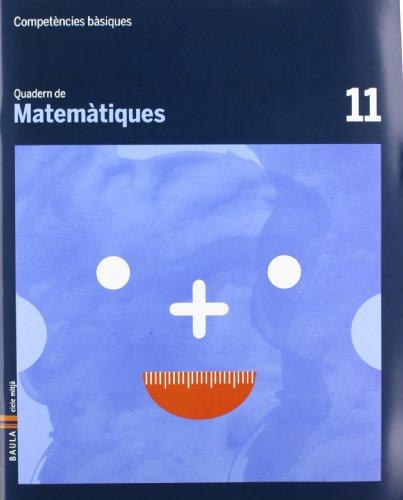 Quadern Matemàtiques 11 cicle mitjà Competències bàsiques - 9788447924226