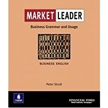 [(Market Leader: Business English with the FT Business Grammar & Usage Book: Grammar and Usage Practice Book)] [Author: Peter Strutt] published on (July, 2000)