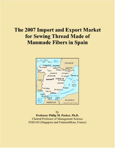 The 2007 Import and Export Market for Sewing Thread Made of Manmade Fibers in Spain