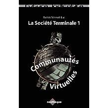 Communautés Virtuelles: La Société Terminale 1 (Futurs Indicatifs)