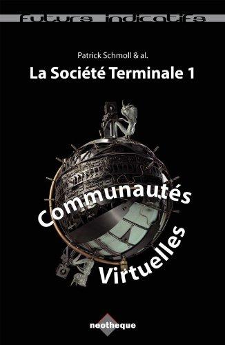 Couverture du livre Communautés Virtuelles: La Société Terminale 1 (Futurs Indicatifs)
