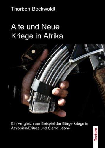 Alte und Neue Kriege in Afrika: Ein Vergleich am Beispiel der Bürgerkriege in Äthiopien/Eritrea und Sierra Leone