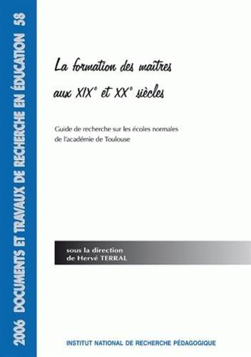 La formation des maîtres aux XIXe et XXe siècles : Guide de recherche sur les écoles normales de l'académie de Lyon