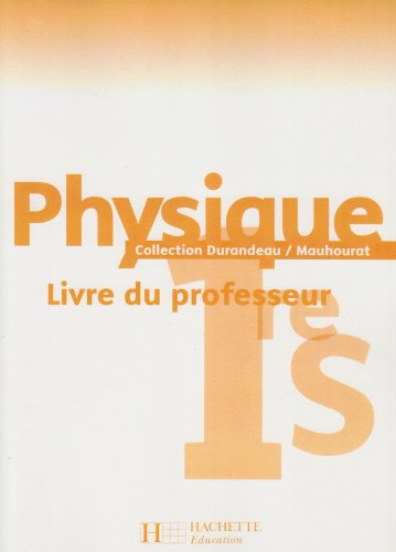 Physique 1re S : Livre du professeur