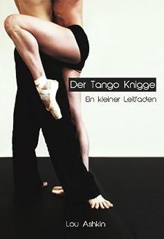 Der Tango-Knigge;: Ein kleiner Leitfaden für Tänzer und Tangobegeisterte