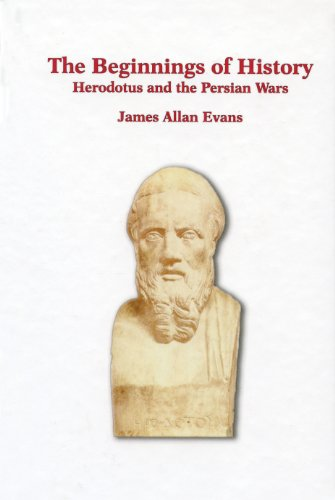 The Beginnings of History: Herodotus and the Persian Wars