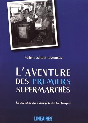 L'aventure des premiers supermarchés par