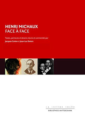Henri Michaux face à face