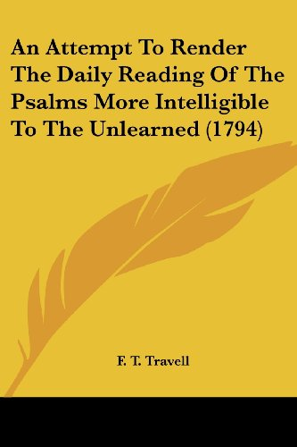 An Attempt to Render the Daily Reading of the Psalms More Intelligible to the Unlearned (1794)