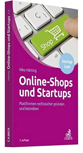 Online-Shops und Startups: Plattformen rechtssicher gründen und betreiben