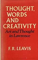 Thought, Words and Creativity: Art and Thought in D.H. Lawrence