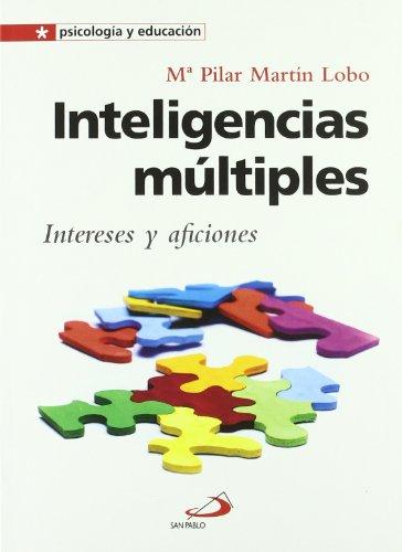 Inteligencias Multiples - Intereses Y Aficiones (Psicologia Y Educacion) por Mª Pilar Martin Lobo