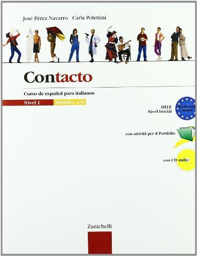 Contacto. Curso de español para italianos. Moduli A-D. Per le Scuole superiori. Con CD Audio: 1