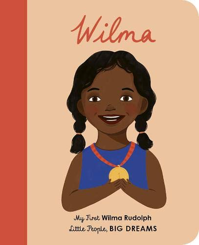 Wilma Rudolph: My First Wilma Rudolph (Little People, BIG DREAMS, Band 33)