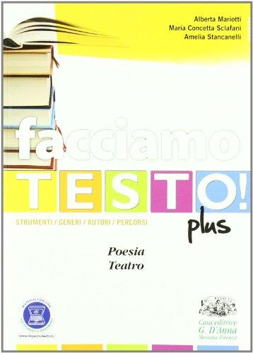 Facciamo testo! Poesia. Teatro. Per le Scuole superiori. Con espansione online