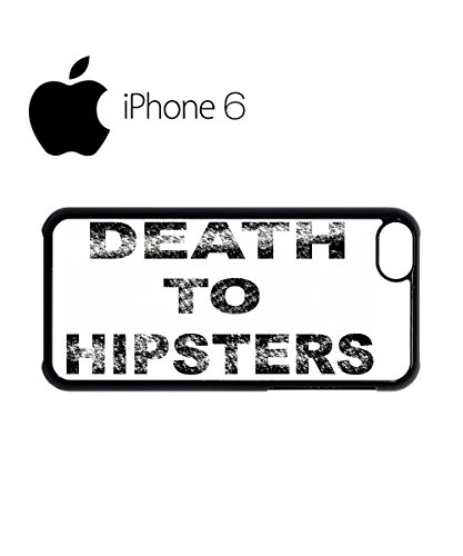 Death to Hipsters Cool Swag Mobile Phone Case Back Cover Hülle Weiß Schwarz for iPhone 6 White Weiß
