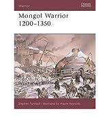 [( Mongol Warrior 1200-1350 )] [by: Stephen Turnbull] [Dec-2003]