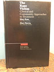 The Rape Victim: Clinical and Community Approaches to Treatment by Mary P. Koss (1987-03-30)