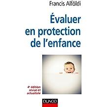 Évaluer en protection de l'enfance - 4e édition - Théorie et méthode
