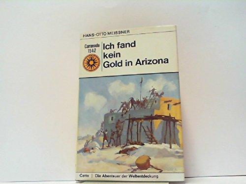 ich fand kein gold in arizona: die abenteuer des francisco vasquez de coronado band 5.