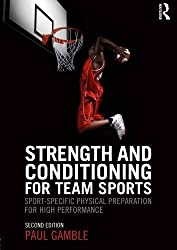 Strength and Conditioning for Team Sports: Sport-Specific Physical Preparation for High Performance, second edition by Paul Gamble (2012-10-20)
