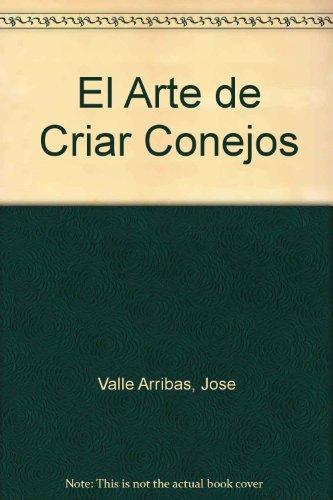 El arte de criar conejos por Jose Valle Arribas