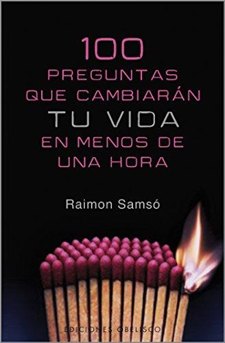 100 Preguntas que cambiaran tu vida (EXITO) por Raimon Samsó