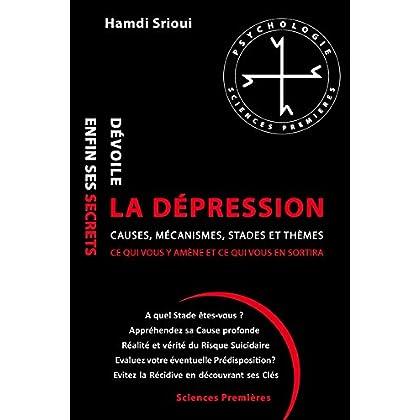 La dépression dévoile enfin ses secrets: Causes, Mécanismes, Stades et Thèmes